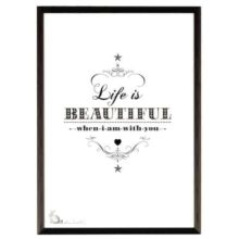 Ros Shiers Life Is Beautiful When I am With You Quote Print A3