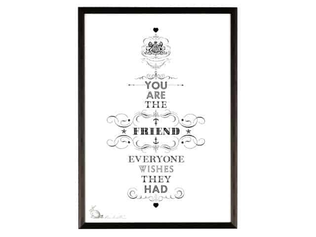 Ros Shiers You Are The Friend Everyone Wishes They Had Print A3