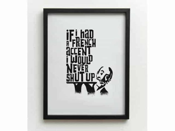 One Must Dash Oh La La If I Had A French Accent... Funny Wall Print A3