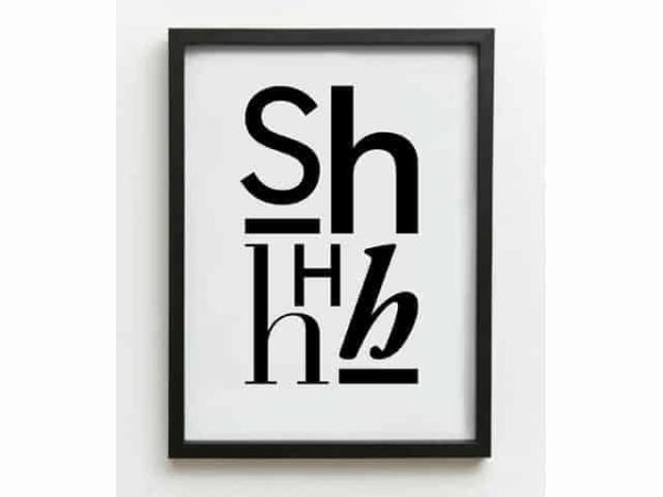 One Must Dash SHHhhh Typographic Print A3
