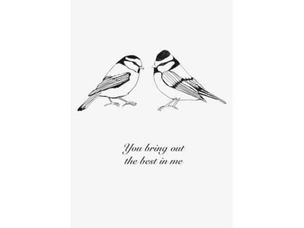 You bring out the best in me Bird Print Black A3